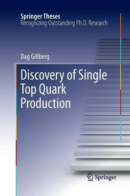 Discovery of Single Top Quark Production - Springer Theses (Paperback)