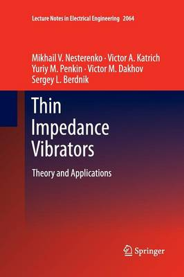 Thin Impedance Vibrators: Theory and Applications - Lecture Notes in Electrical Engineering 95 (Paperback)