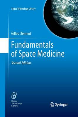 Fundamentals of Space Medicine - Space Technology Library 23 (Paperback)