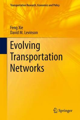 Evolving Transportation Networks - Transportation Research, Economics and Policy (Paperback)