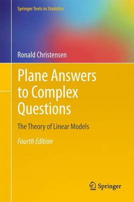 Plane Answers to Complex Questions: The Theory of Linear Models - Springer Texts in Statistics (Paperback)
