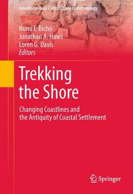 Trekking the Shore: Changing Coastlines and the Antiquity of Coastal Settlement - Interdisciplinary Contributions to Archaeology (Paperback)