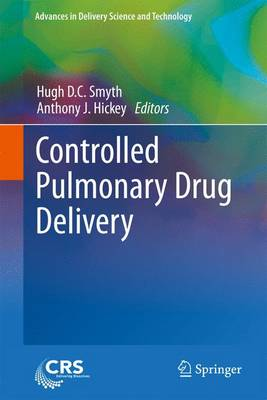 Controlled Pulmonary Drug Delivery - Advances in Delivery Science and Technology (Paperback)