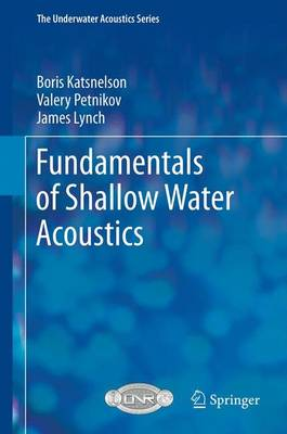 Fundamentals of Shallow Water Acoustics - The Underwater Acoustics Series (Paperback)