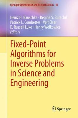 Fixed-Point Algorithms for Inverse Problems in Science and Engineering - Springer Optimization and Its Applications 49 (Paperback)