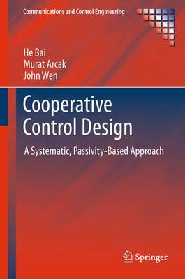 Cooperative Control Design: A Systematic, Passivity-Based Approach - Communications and Control Engineering (Paperback)