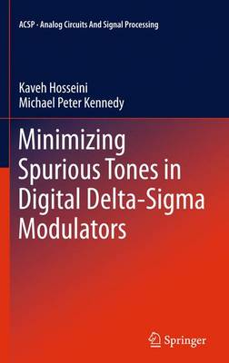 Minimizing Spurious Tones in Digital Delta-Sigma Modulators - Analog Circuits and Signal Processing (Paperback)