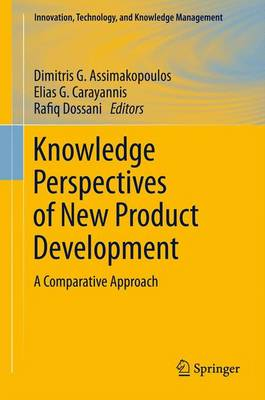 Knowledge Perspectives of New Product Development: A Comparative Approach - Innovation, Technology, and Knowledge Management (Paperback)