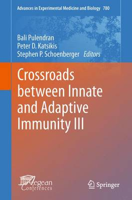 Crossroads between Innate and Adaptive Immunity III - Advances in Experimental Medicine and Biology 780 (Paperback)