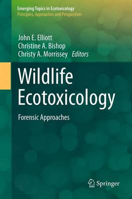 Wildlife Ecotoxicology: Forensic Approaches - Emerging Topics in Ecotoxicology 3 (Paperback)