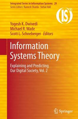 Information Systems Theory: Explaining and Predicting Our Digital Society, Vol. 2 - Integrated Series in Information Systems 29 (Paperback)