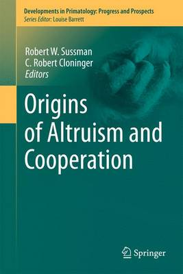 Origins of Altruism and Cooperation - Developments in Primatology: Progress and Prospects 36 (Paperback)