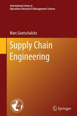 Supply Chain Engineering - International Series in Operations Research & Management Science 161 (Paperback)