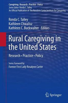 Rural Caregiving in the United States: Research, Practice, Policy - Caregiving: Research * Practice * Policy (Paperback)