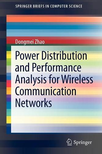 Power Distribution and Performance Analysis for Wireless Communication Networks - SpringerBriefs in Computer Science (Paperback)