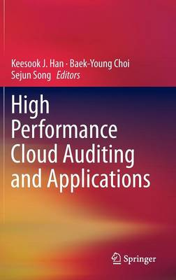 High Performance Cloud Auditing and Applications (Hardback)