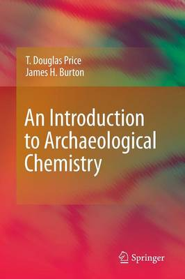 An Introduction to Archaeological Chemistry (Paperback)