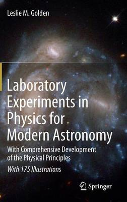 Laboratory Experiments in Physics for Modern Astronomy: With Comprehensive Development of the Physical Principles (Hardback)