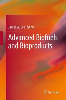 Advanced Biofuels and Bioproducts (Hardback)