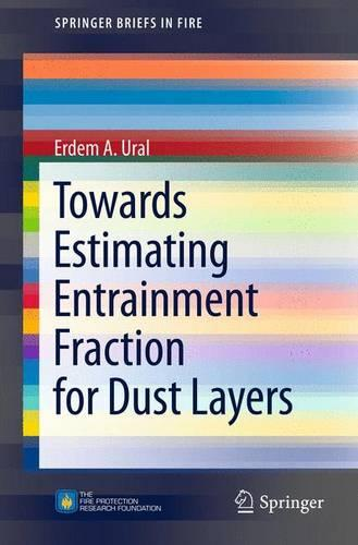 Towards Estimating Entrainment Fraction for Dust Layers - SpringerBriefs in Fire (Paperback)