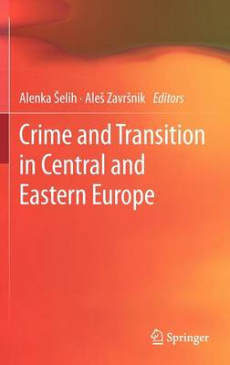 Crime and Transition in Central and Eastern Europe (Hardback)