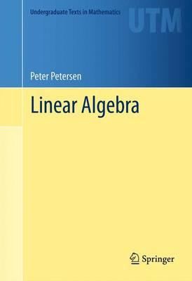 Linear Algebra - Undergraduate Texts in Mathematics (Hardback)