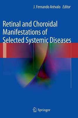 Retinal and Choroidal Manifestations of Selected Systemic Diseases (Hardback)