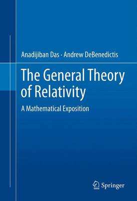 The General Theory of Relativity: A Mathematical Exposition (Hardback)