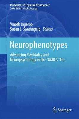 """Neurophenotypes: Advancing Psychiatry and Neuropsychology in the """"OMICS"""" Era - Innovations in Cognitive Neuroscience (Hardback)"""