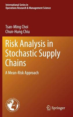 Risk Analysis in Stochastic Supply Chains: A Mean-Risk Approach - International Series in Operations Research & Management Science 178 (Hardback)