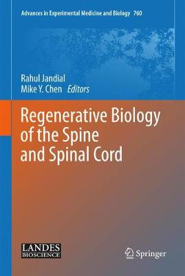 Regenerative Biology of the Spine and Spinal Cord - Advances in Experimental Medicine and Biology 760 (Hardback)