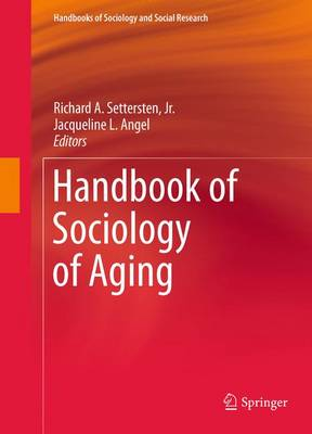 Handbook of Sociology of Aging - Handbooks of Sociology and Social Research (Paperback)
