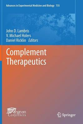 Complement Therapeutics - Advances in Experimental Medicine and Biology 734 (Hardback)