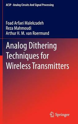 Analog Dithering Techniques for Wireless Transmitters - Analog Circuits and Signal Processing 3 (Hardback)