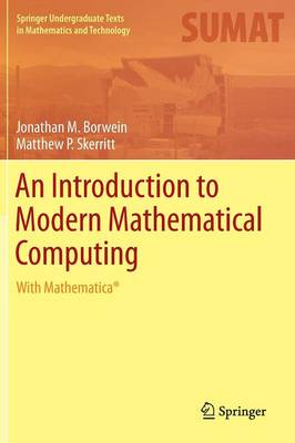 An Introduction to Modern Mathematical Computing: With Mathematica (R) - Springer Undergraduate Texts in Mathematics and Technology (Hardback)