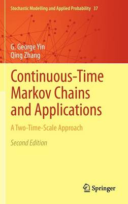 Continuous-Time Markov Chains and Applications: A Two-Time-Scale Approach - Stochastic Modelling and Applied Probability 37 (Hardback)