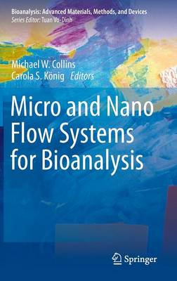 Micro and Nano Flow Systems for Bioanalysis - Bioanalysis 2 (Hardback)