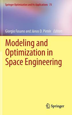 Modeling and Optimization in Space Engineering - Springer Optimization and Its Applications 73 (Hardback)