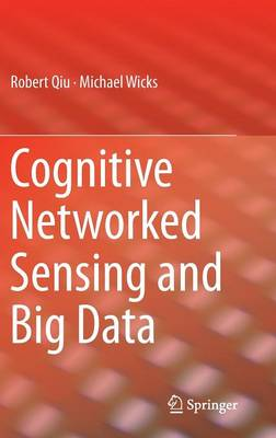 Cognitive Networked Sensing and Big Data (Hardback)