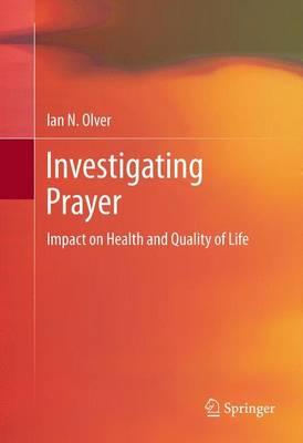 Investigating Prayer: Impact on Health and Quality of Life (Hardback)