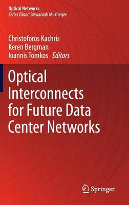 Optical Interconnects for Future Data Center Networks - Optical Networks (Hardback)