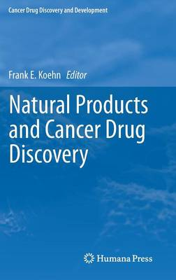 Natural Products and Cancer Drug Discovery - Cancer Drug Discovery and Development (Hardback)