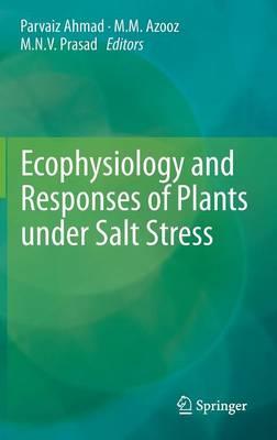 Ecophysiology and Responses of Plants under Salt Stress (Hardback)