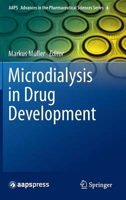 Microdialysis in Drug Development - AAPS Advances in the Pharmaceutical Sciences Series 4 (Hardback)