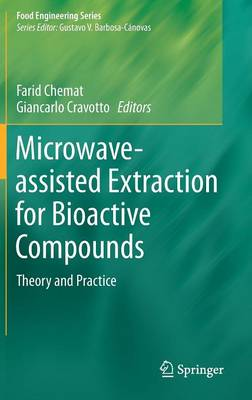 Microwave-assisted Extraction for Bioactive Compounds: Theory and Practice - Food Engineering Series (Hardback)