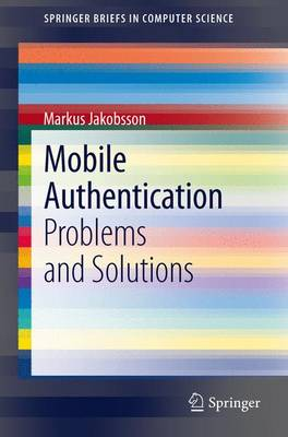 Mobile Authentication: Problems and Solutions - SpringerBriefs in Computer Science (Paperback)