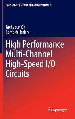 High Performance Multi-Channel High-Speed I/O Circuits - Analog Circuits and Signal Processing (Hardback)