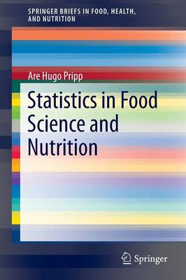 Statistics in Food Science and Nutrition - SpringerBriefs in Food, Health, and Nutrition (Paperback)