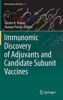 Immunomic Discovery of Adjuvants and Candidate Subunit Vaccines - Immunomics Reviews: 5 (Hardback)