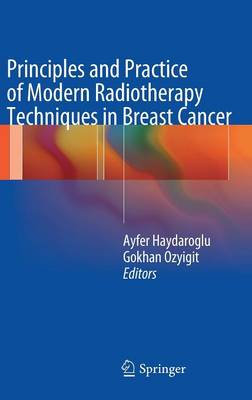 Principles and Practice of Modern Radiotherapy Techniques in Breast Cancer (Hardback)